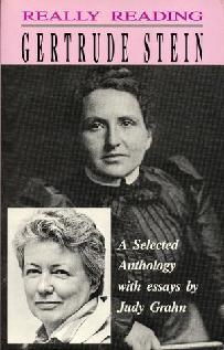 Really Reading Gertrude Stein: A Selected Anthology With Essays by Judy Grahn