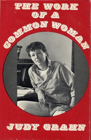 The work of a common woman: The collected poetry of Judy Grahn, 1964-1977 ; with an introduction by Adrienne Rich
